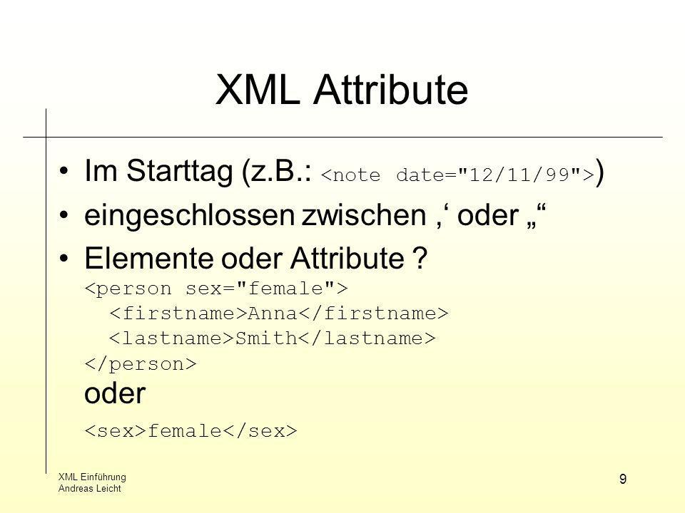 XML Attribute Im Starttag (z.B.: <note date= 12/11/99 >)