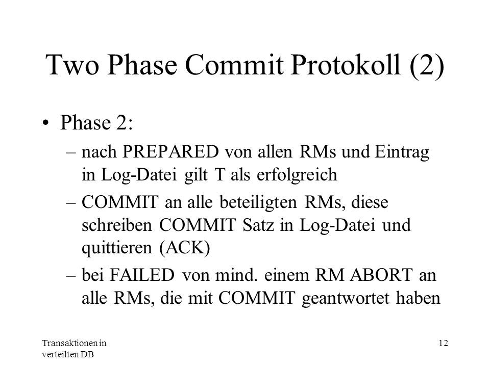 Two Phase Commit Protokoll (2)