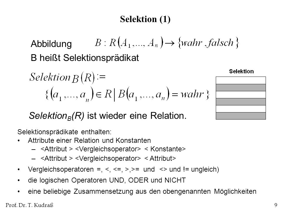 B heißt Selektionsprädikat