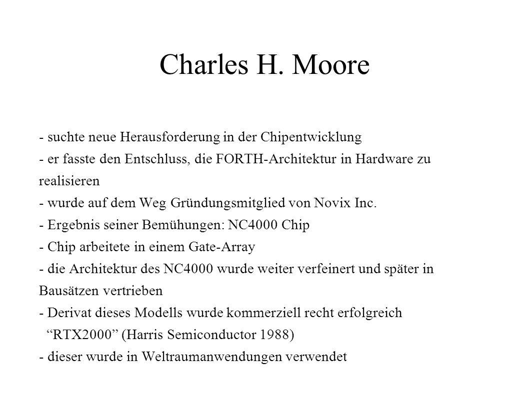 Charles H. Moore - suchte neue Herausforderung in der Chipentwicklung