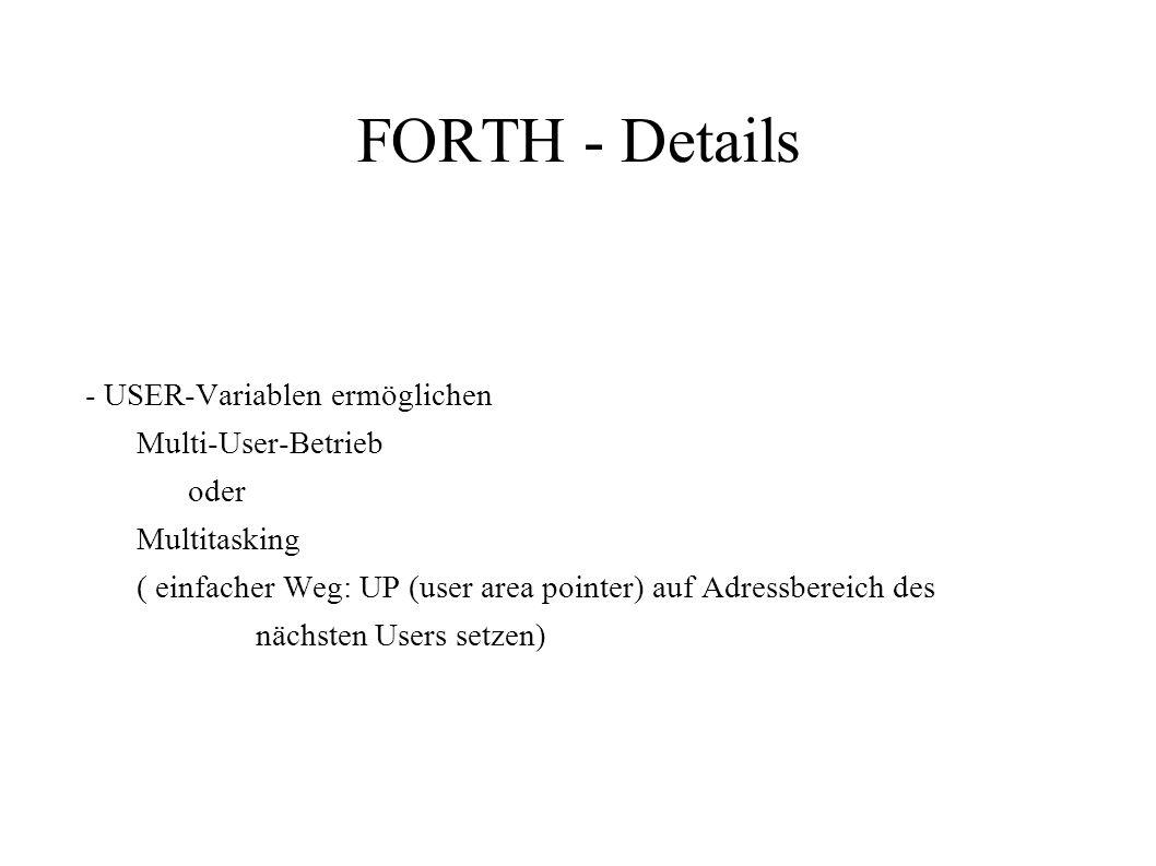 FORTH - Details Multi-User-Betrieb oder Multitasking