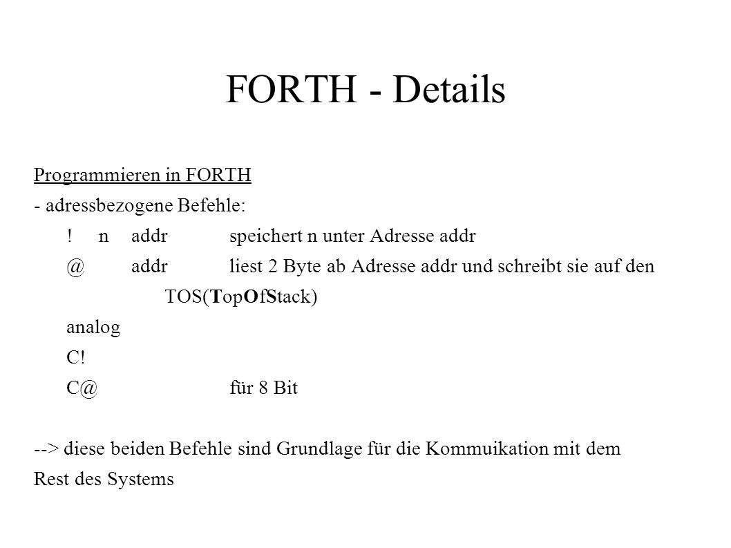 FORTH - Details Programmieren in FORTH - adressbezogene Befehle:
