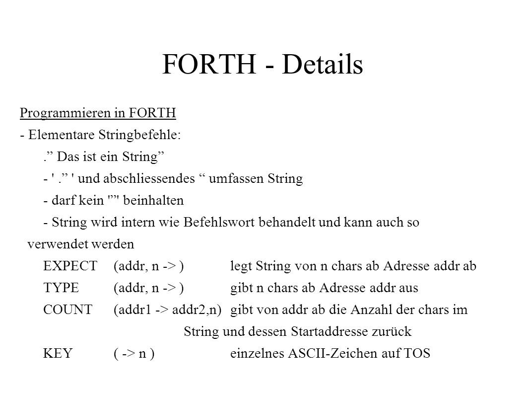 FORTH - Details Programmieren in FORTH - Elementare Stringbefehle: