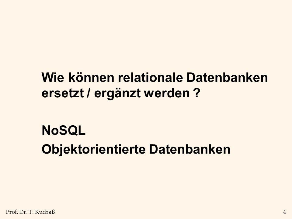 Wie können relationale Datenbanken ersetzt / ergänzt werden