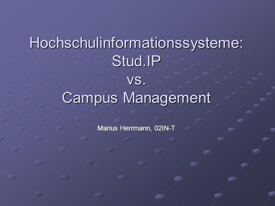 Hochschulinformationssysteme: Stud.IP vs. Campus Management