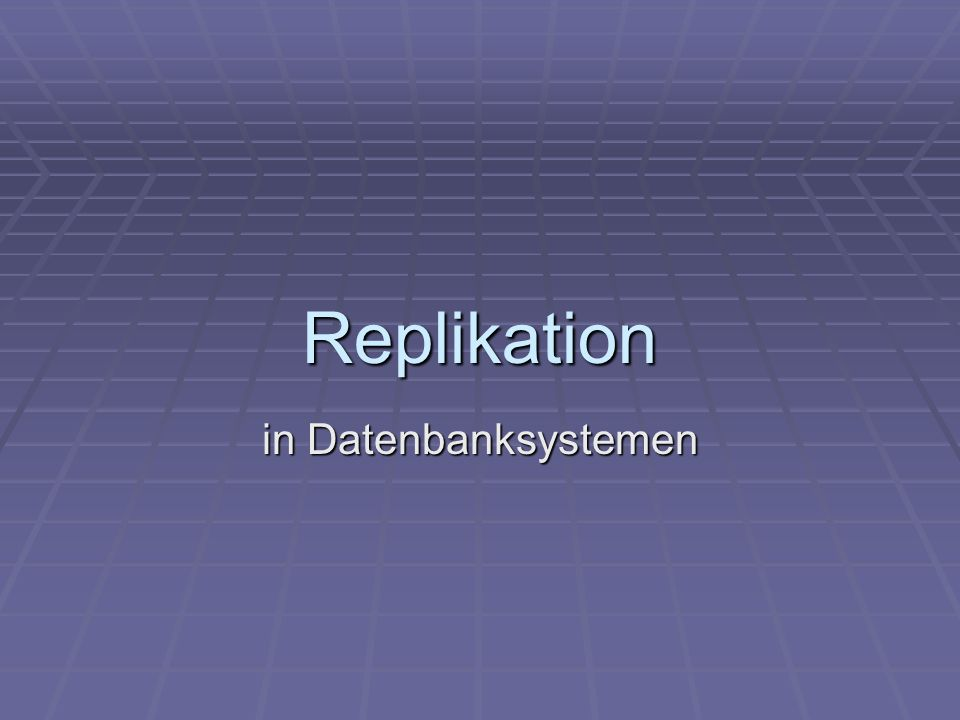 Replikation in Datenbanksystemen