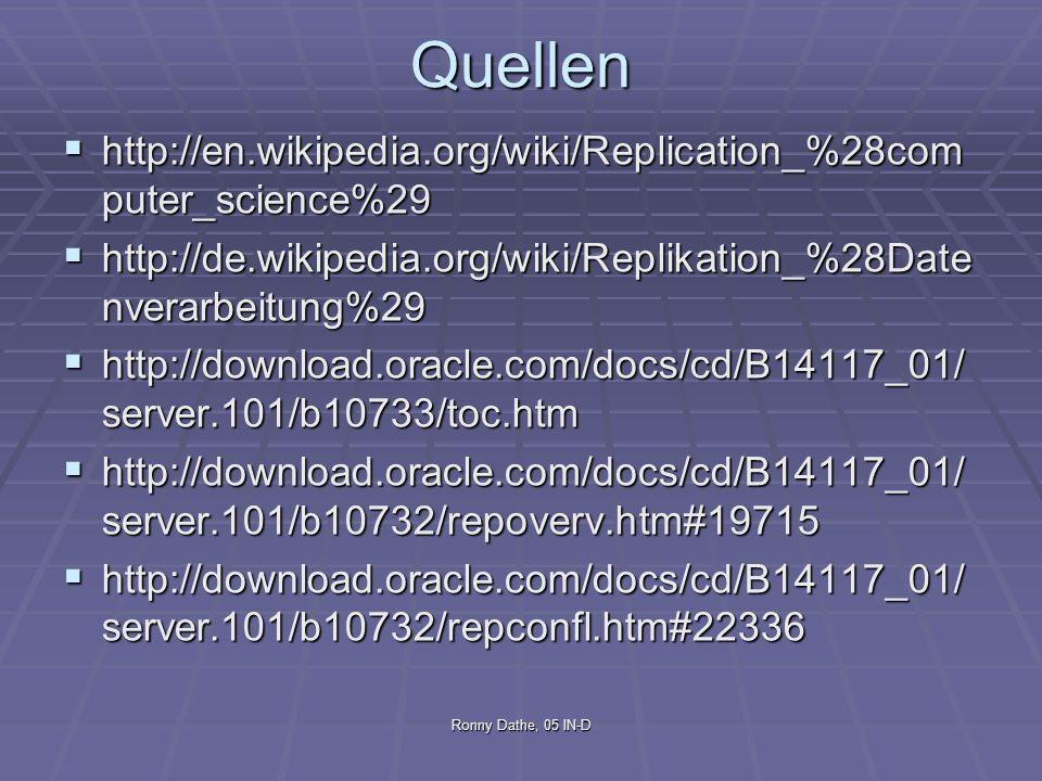 Quellen http://en.wikipedia.org/wiki/Replication_%28computer_science%29. http://de.wikipedia.org/wiki/Replikation_%28Datenverarbeitung%29.