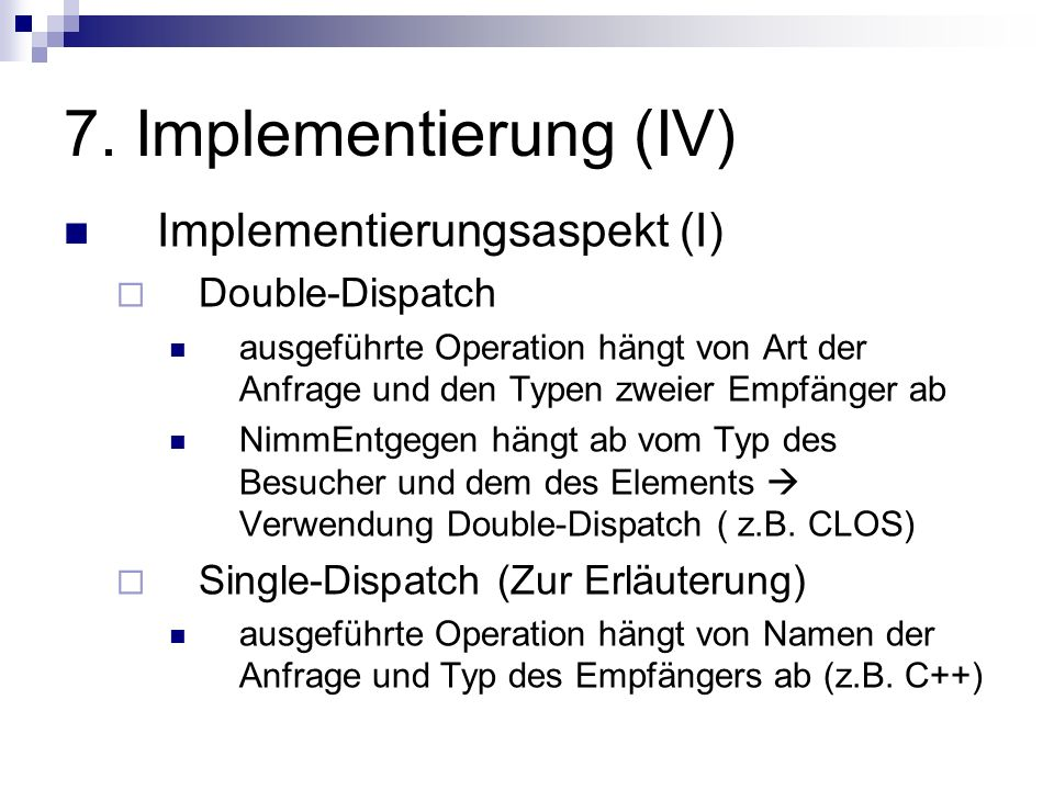 7. Implementierung (IV) Implementierungsaspekt (I) Double-Dispatch