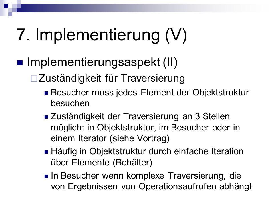 7. Implementierung (V) Implementierungsaspekt (II)