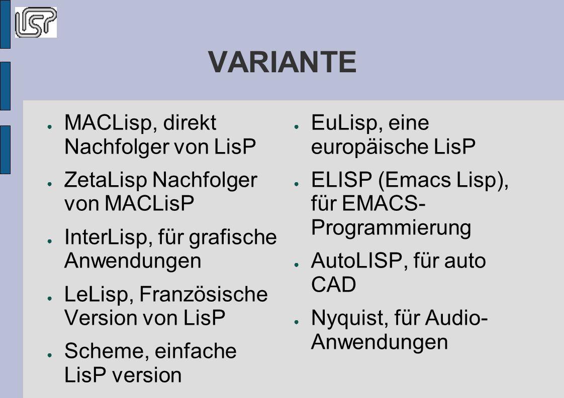 VARIANTE MACLisp, direkt Nachfolger von LisP