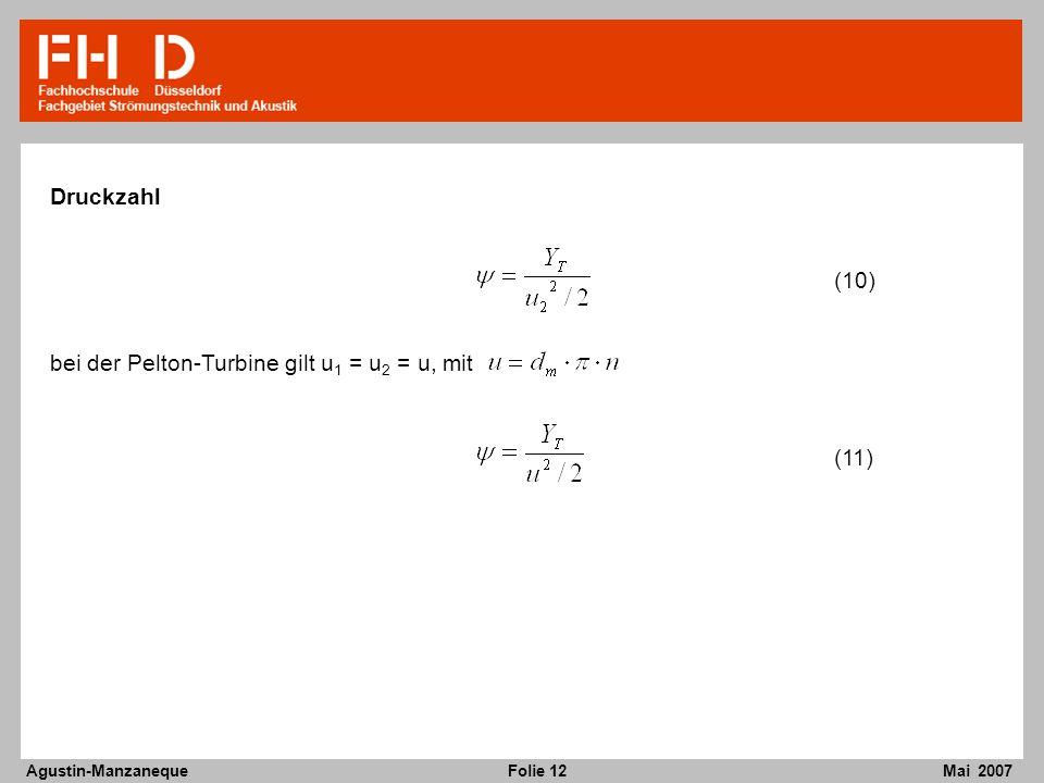 Druckzahl (10) bei der Pelton-Turbine gilt u1 = u2 = u, mit (11)