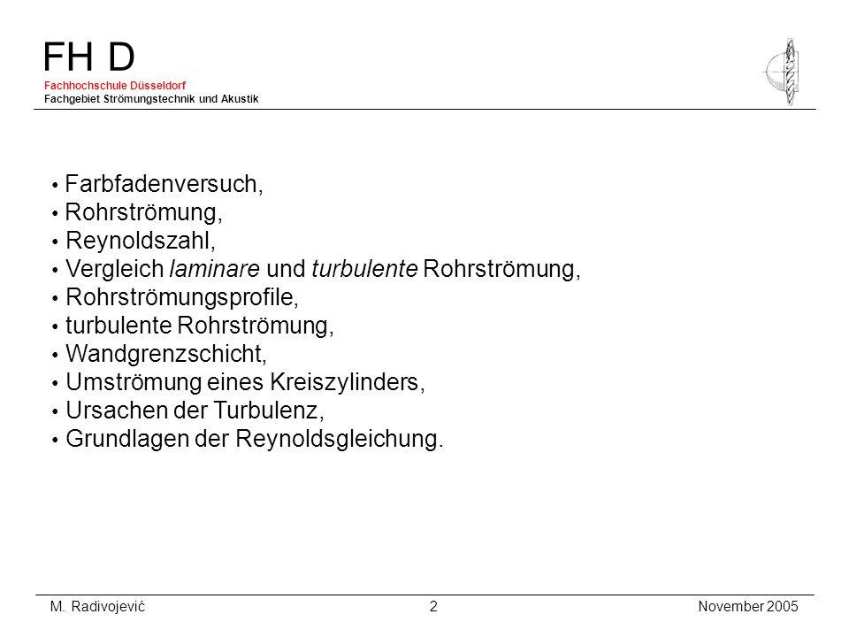 • Farbfadenversuch, • Rohrströmung, • Reynoldszahl, • Vergleich laminare und turbulente Rohrströmung, • Rohrströmungsprofile, • turbulente Rohrströmung, • Wandgrenzschicht, • Umströmung eines Kreiszylinders, • Ursachen der Turbulenz, • Grundlagen der Reynoldsgleichung.