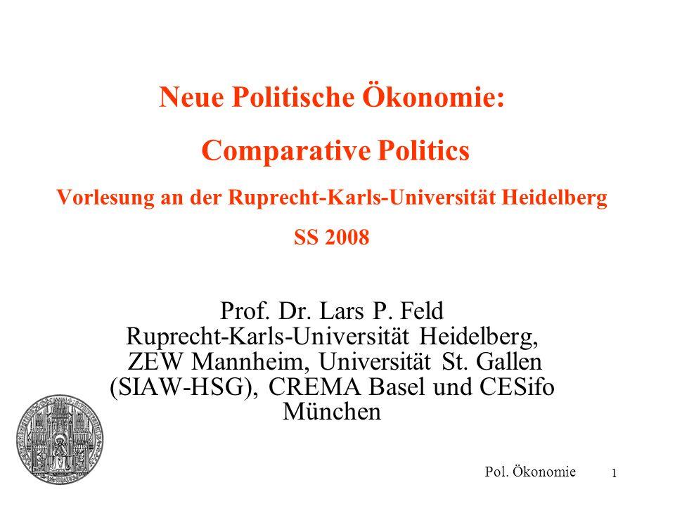 Neue Politische Ökonomie: Comparative Politics Vorlesung an der Ruprecht-Karls-Universität Heidelberg SS 2008