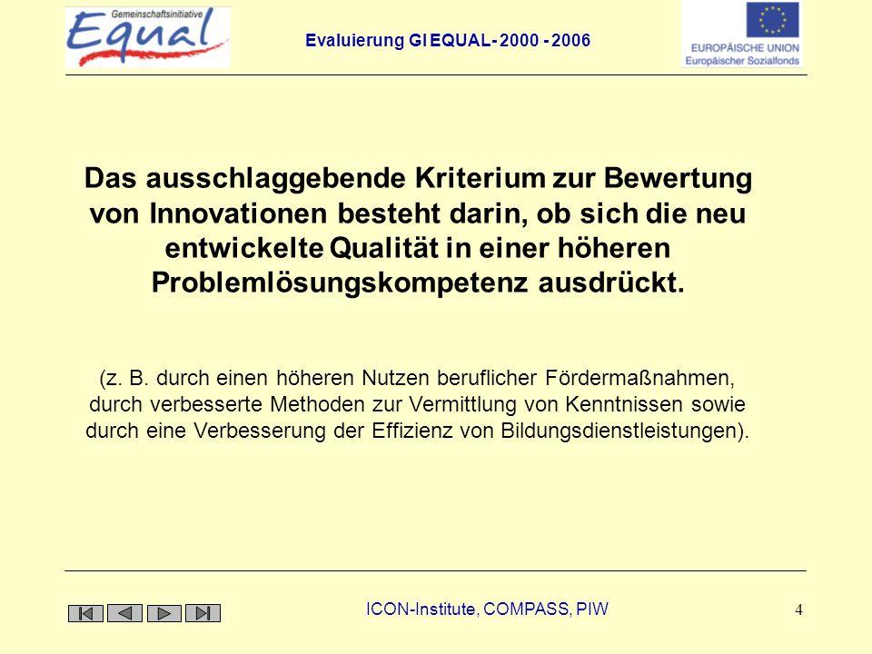 Das ausschlaggebende Kriterium zur Bewertung von Innovationen besteht darin, ob sich die neu entwickelte Qualität in einer höheren Problemlösungskompetenz ausdrückt.