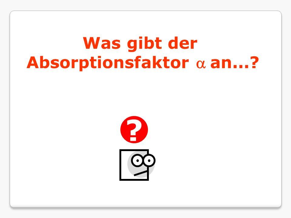 Absorptionsfaktor a an...