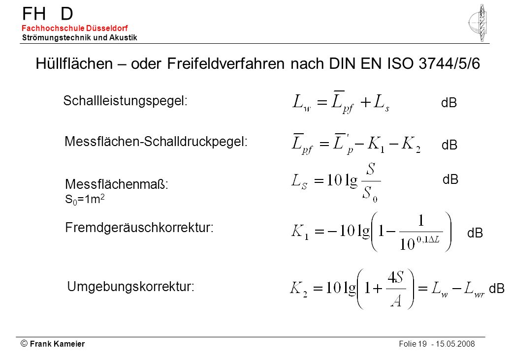 Hüllflächen – oder Freifeldverfahren nach DIN EN ISO 3744/5/6