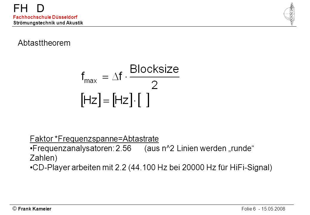 """Abtasttheorem Faktor *Frequenzspanne=Abtastrate. Frequenzanalysatoren: 2.56 (aus n^2 Linien werden """"runde Zahlen)"""