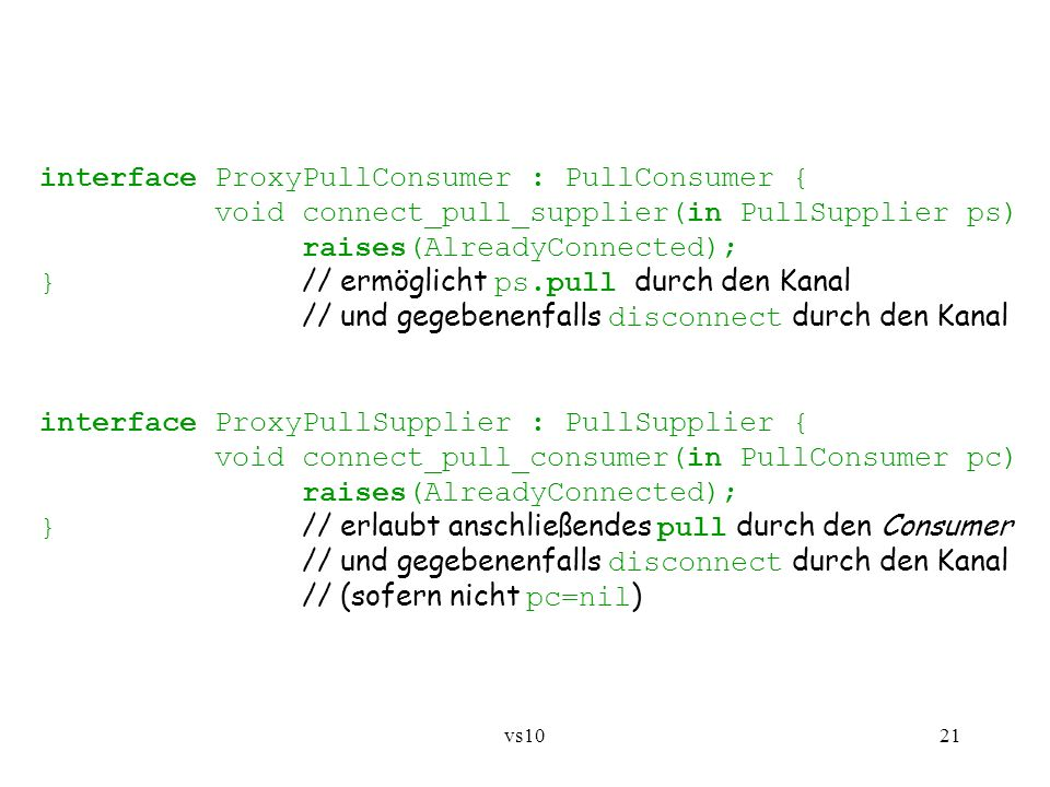 interface ProxyPullConsumer : PullConsumer {
