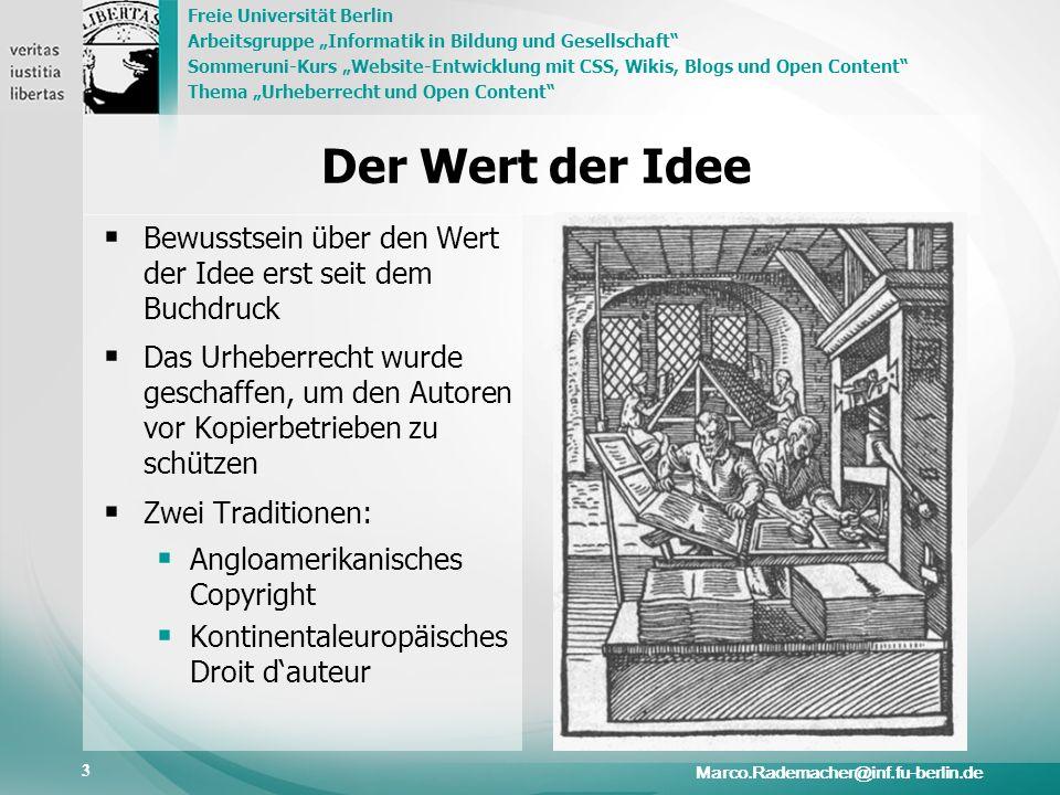Der Wert der Idee Bewusstsein über den Wert der Idee erst seit dem Buchdruck.
