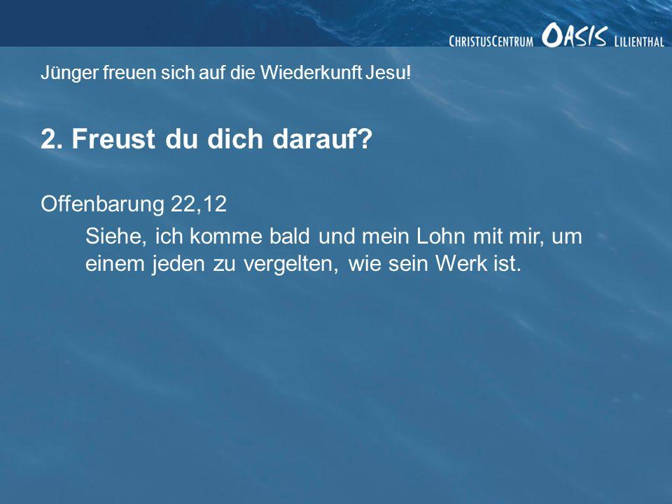 Jünger freuen sich auf die Wiederkunft Jesu!