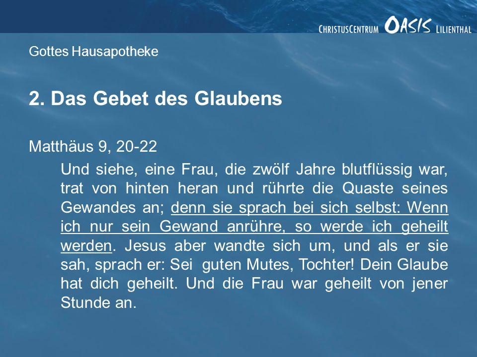 2. Das Gebet des Glaubens Matthäus 9, 20-22