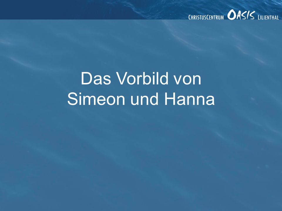 Das Vorbild von Simeon und Hanna 22