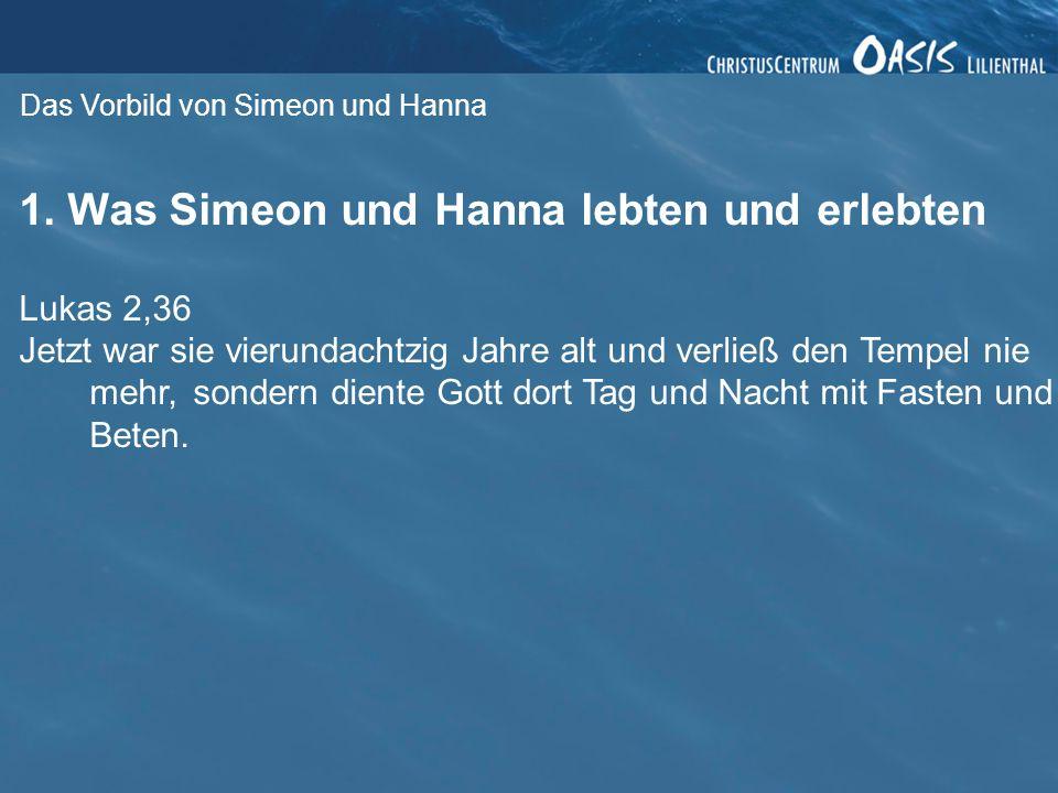 1. Was Simeon und Hanna lebten und erlebten