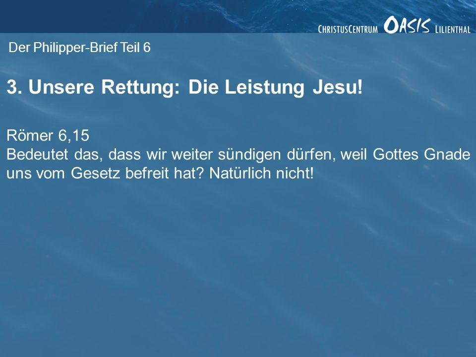 3. Unsere Rettung: Die Leistung Jesu!