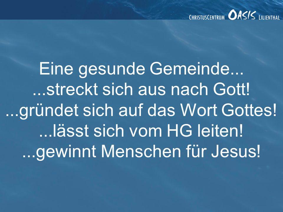 ...streckt sich aus nach Gott! ...gründet sich auf das Wort Gottes!