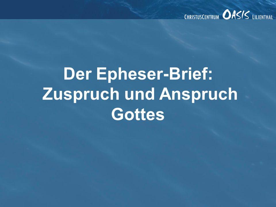 Der Epheser-Brief: Zuspruch und Anspruch Gottes