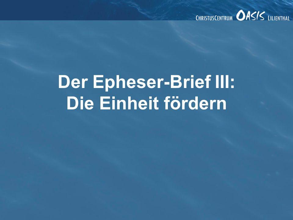 Der Epheser-Brief III: Die Einheit fördern