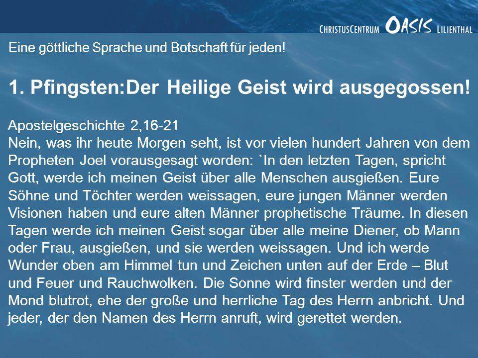 1. Pfingsten:Der Heilige Geist wird ausgegossen!