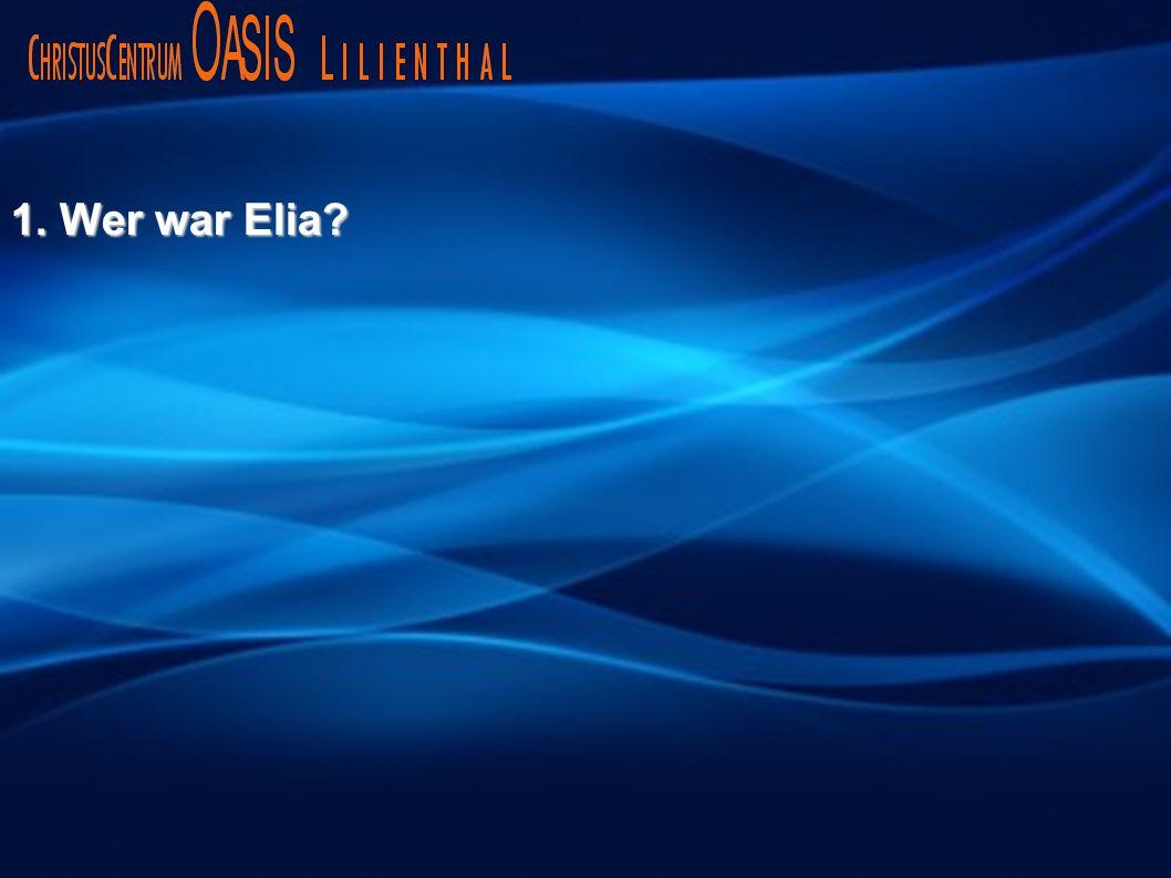 1. Wer war Elia