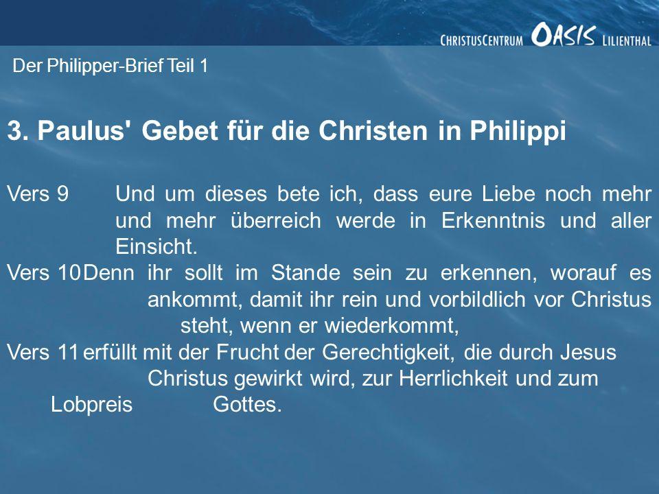 3. Paulus Gebet für die Christen in Philippi