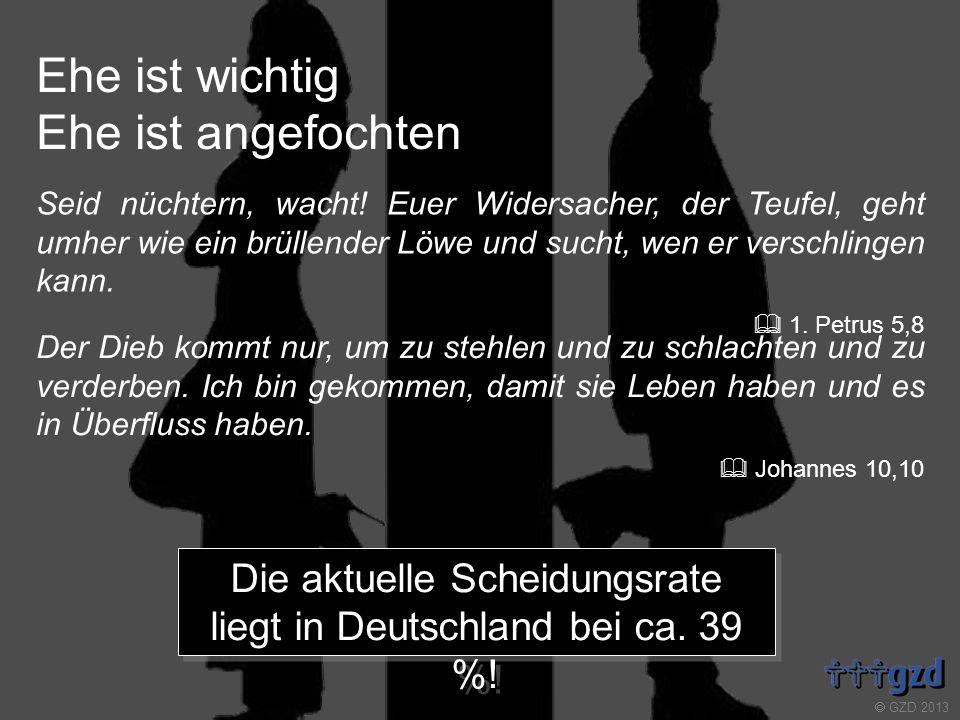 Die aktuelle Scheidungsrate liegt in Deutschland bei ca. 39 %!