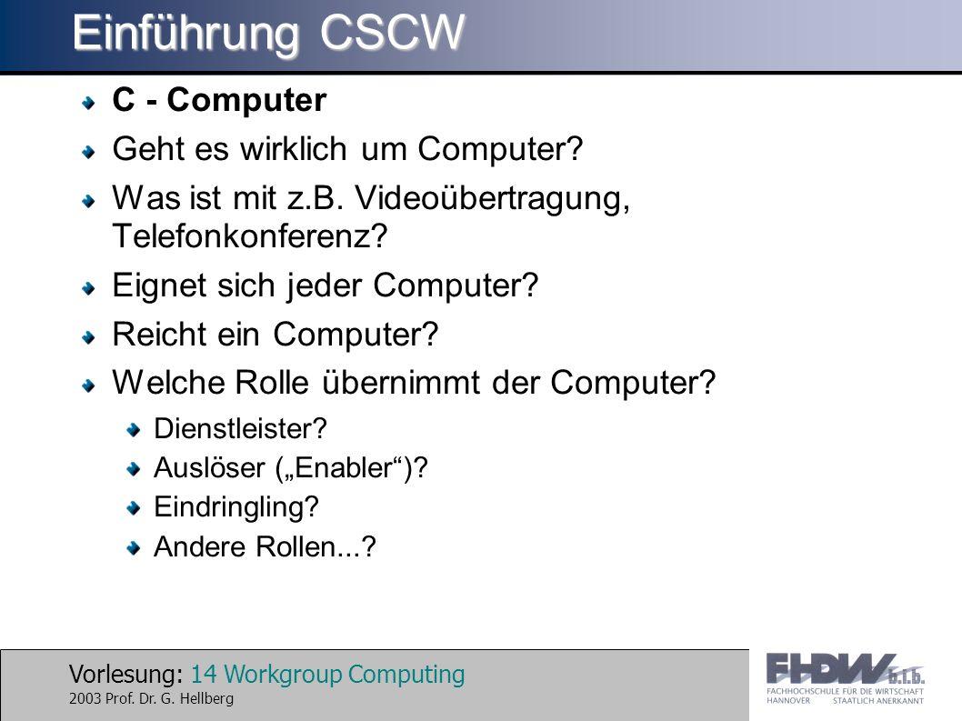 Einführung CSCW C - Computer Geht es wirklich um Computer