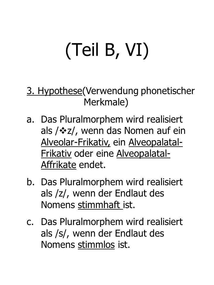(Teil B, VI) 3. Hypothese(Verwendung phonetischer Merkmale)