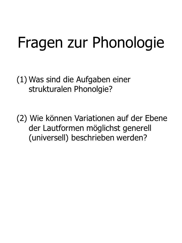 Fragen zur Phonologie Was sind die Aufgaben einer strukturalen Phonolgie