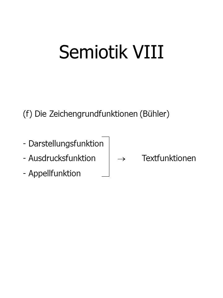 Semiotik VIII (f) Die Zeichengrundfunktionen (Bühler)