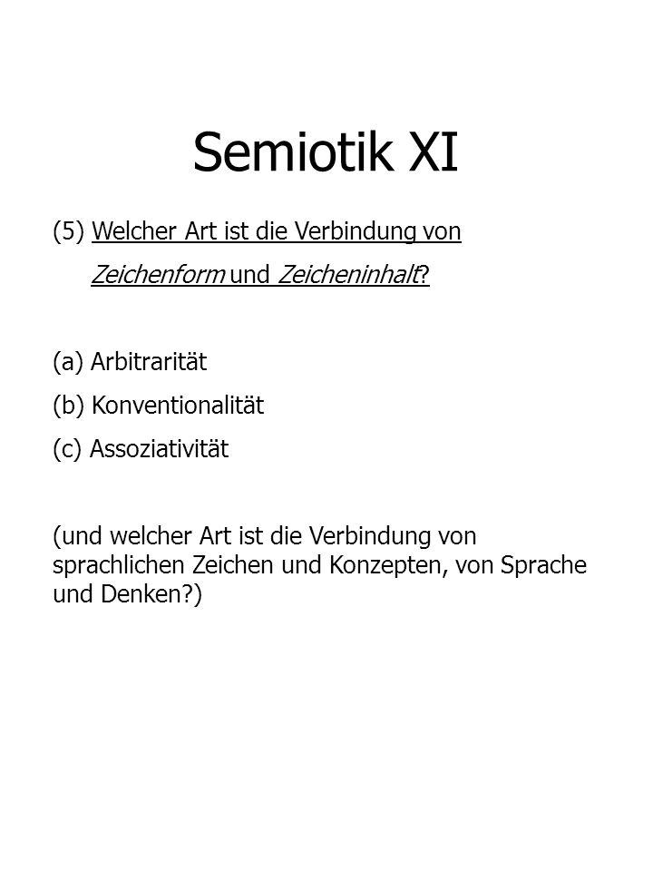 Semiotik XI (5) Welcher Art ist die Verbindung von