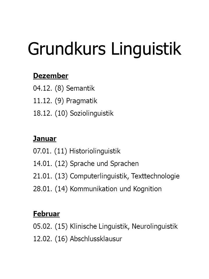 Grundkurs Linguistik Dezember 04.12. (8) Semantik 11.12. (9) Pragmatik