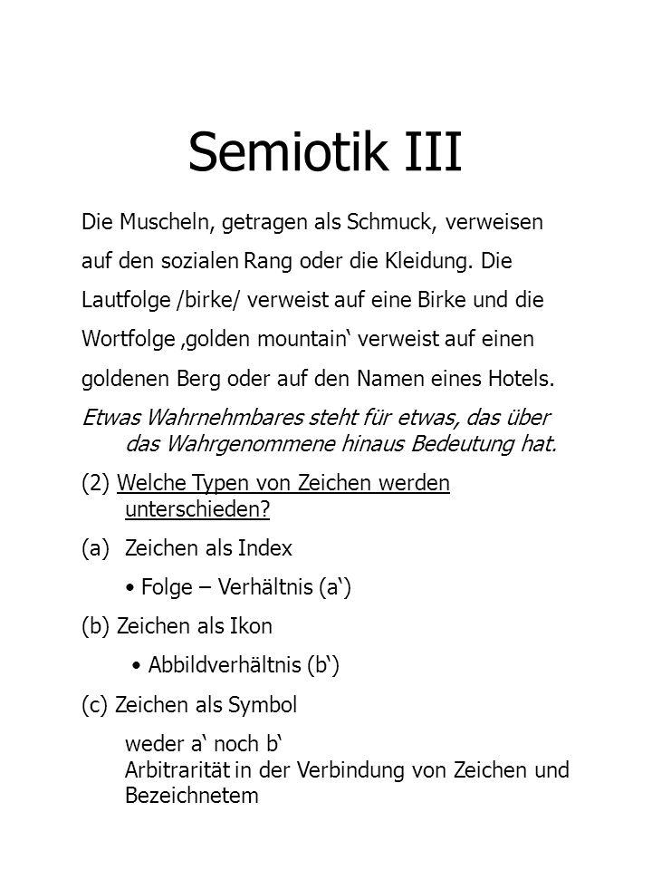 Semiotik III Die Muscheln, getragen als Schmuck, verweisen