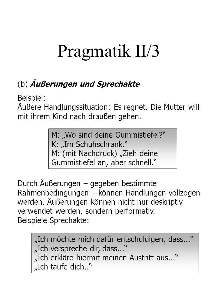 Pragmatik II/3 (b) Äußerungen und Sprechakte