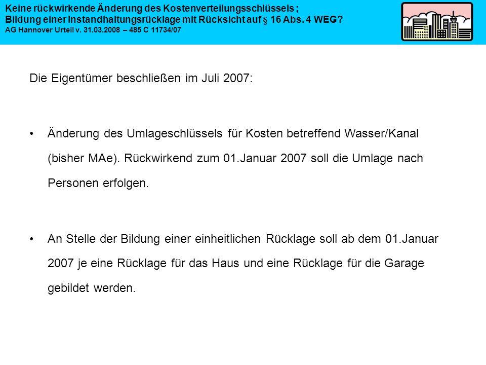 Die Eigentümer beschließen im Juli 2007: