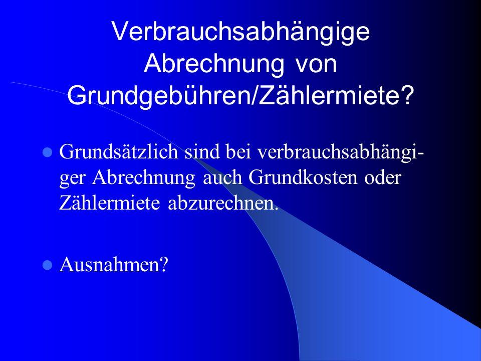 Verbrauchsabhängige Abrechnung von Grundgebühren/Zählermiete