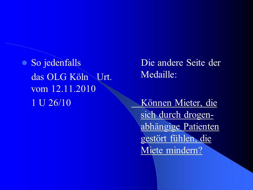 So jedenfalls das OLG Köln Urt. vom 12.11.2010. 1 U 26/10. Die andere Seite der Medaille: