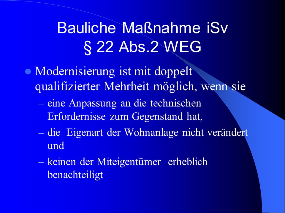 Bauliche Maßnahme iSv § 22 Abs.2 WEG