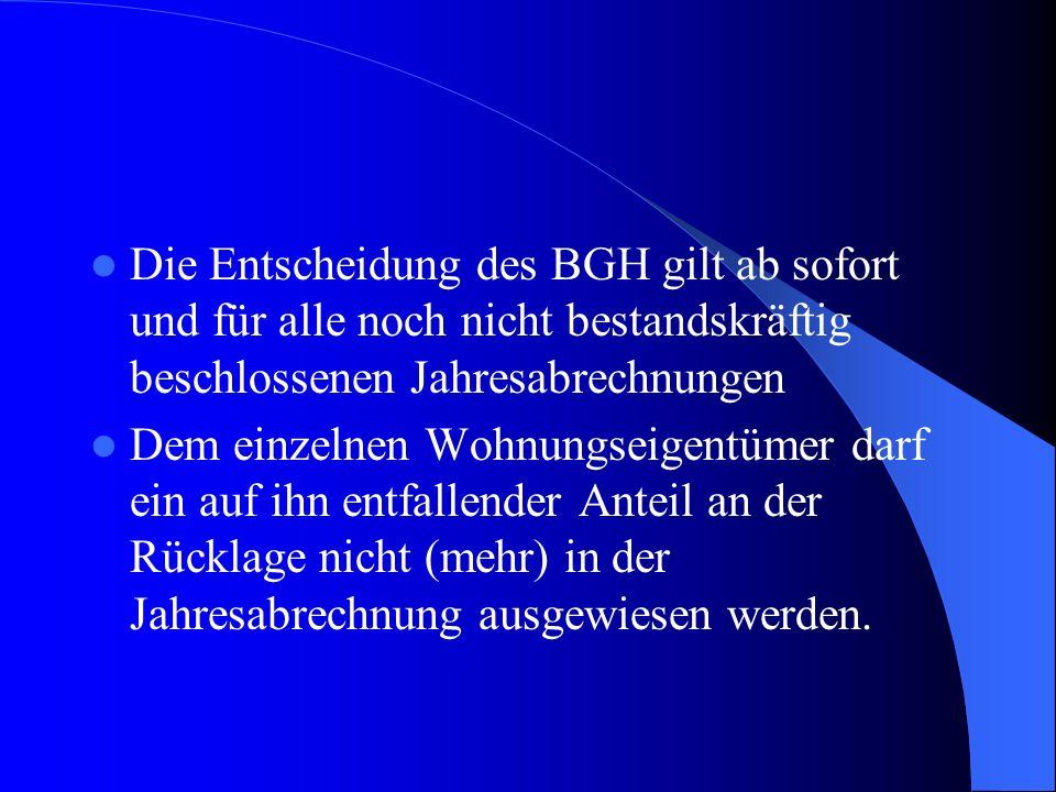 Die Entscheidung des BGH gilt ab sofort und für alle noch nicht bestandskräftig beschlossenen Jahresabrechnungen