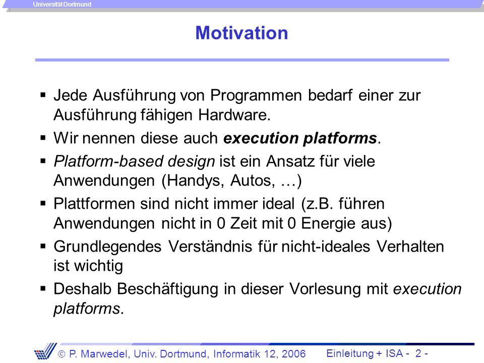 Motivation Jede Ausführung von Programmen bedarf einer zur Ausführung fähigen Hardware. Wir nennen diese auch execution platforms.