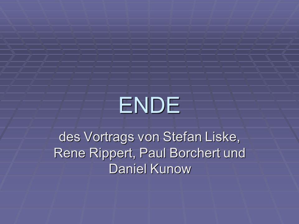 ENDE des Vortrags von Stefan Liske, Rene Rippert, Paul Borchert und Daniel Kunow